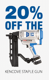 SAVE 20% ON THE KENCOVE STAPLE GUN